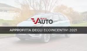 Approfitta degli ecoincentivi 2021 del Gruppo Vauto